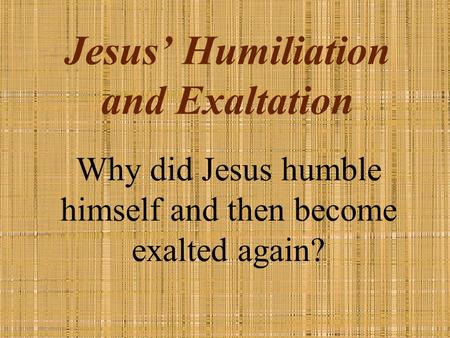 Jesus' Humiliation and Exaltation