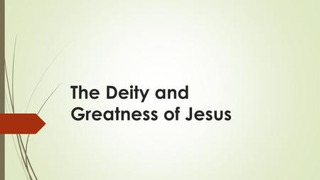 The Deity and Greatness of Jesus. Jesus: Lord of lords.