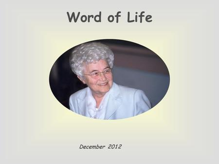 Word of Life December 2012 «But to those who did accept him he gave power to become children of God. » (Jn 1,12)