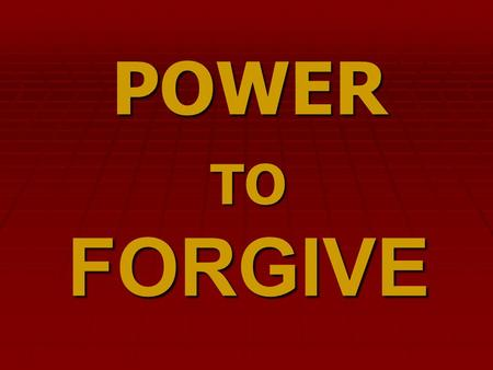 "FORGIVE POWER TO. ""For if ye forgive men their trespasses, your heavenly Father will also forgive you: Matthew 6:14-15 But if ye forgive not men their."