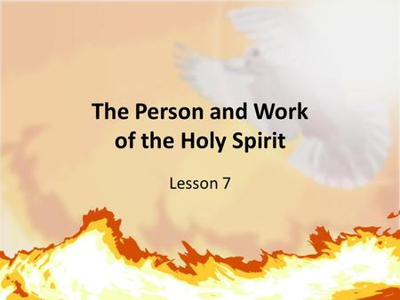 The Person and Work of the Holy Spirit Lesson 7. Why I cannot by my own thinking or choosing trust in Jesus as my Savior… 1.By nature I'm dead in sin.
