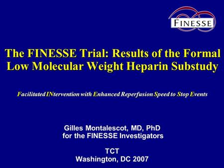 The FINESSE Trial: Results of the Formal Low Molecular Weight Heparin Substudy Facilitated INtervention with Enhanced Reperfusion Speed to Stop Events.