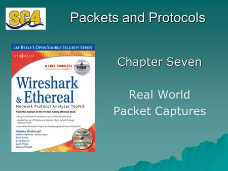 Packets and Protocols Chapter Seven Real World Packet Captures.