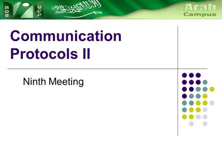 Communication Protocols II Ninth Meeting. TCP/IP family.