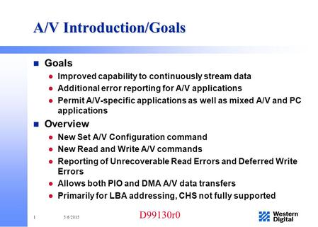 D99130r0 15/6/2015 A/V Introduction/Goals n Goals l Improved capability to continuously stream data l Additional error reporting for A/V applications l.