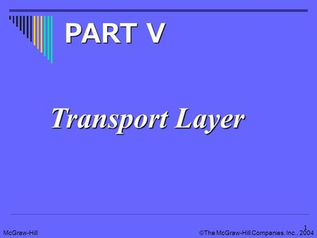 PART V Transport Layer.
