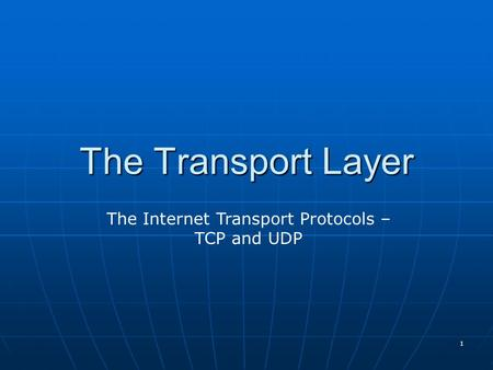 The Internet Transport Protocols – TCP and UDP