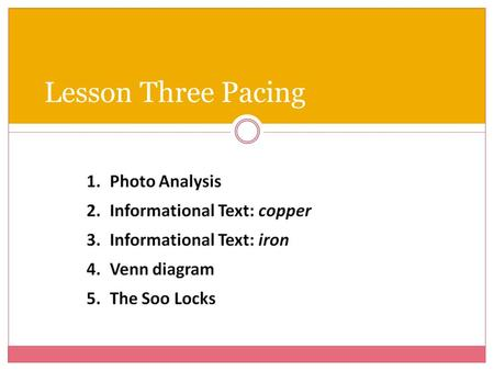 Lesson Three Pacing. UNIT FOUR: THE GROWTH OF MICHIGAN Lesson Three.