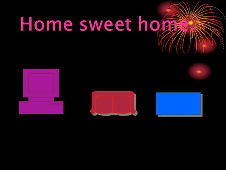 Home sweet home. Task № 1: A cooker – Modern conveniences – A dining room – A chair – A living room – A wall unit – A bedroom – A bookshelf – A kitchen.
