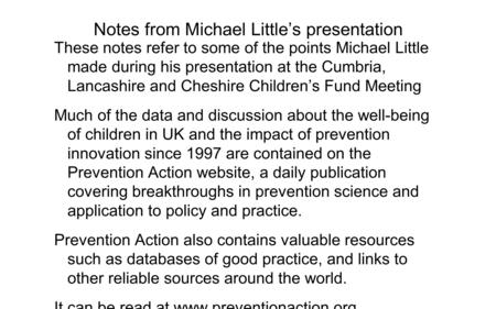 Notes from Michael Little's presentation These notes refer to some of the points Michael Little made during his presentation at the Cumbria, Lancashire.
