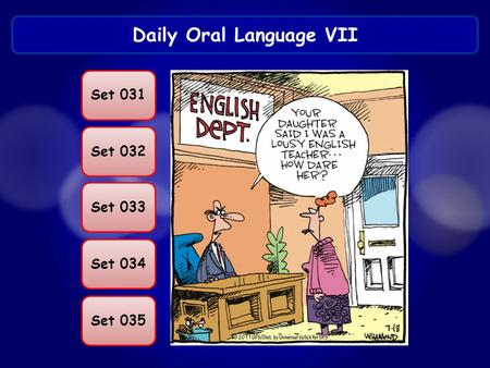 Daily Oral Language VII Set 031 Set 032 Set 033 Set 034 Set 035.