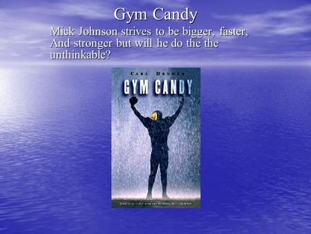Gym Candy Mick Johnson strives to be bigger, faster, And stronger but will he do the the unthinkable?