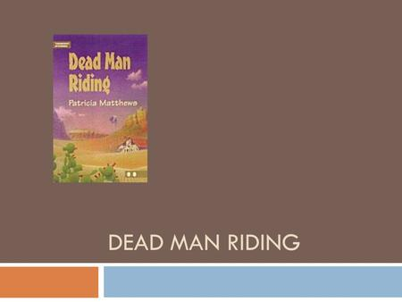 DEAD MAN RIDING. The beginning of Rob.  He is a cowboy.  He rides in Rodeo Prescott the world´s oldest rode.  Old thunder the furious horse.  Rodeo.