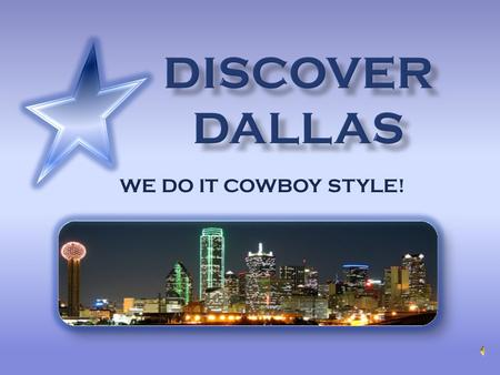 WE DO IT COWBOY STYLE! Mesquite Championship Rodeo Dallas Stars Dallas Cowboys Dallas Mavericks Texas Rangers The Cotton Bowl.
