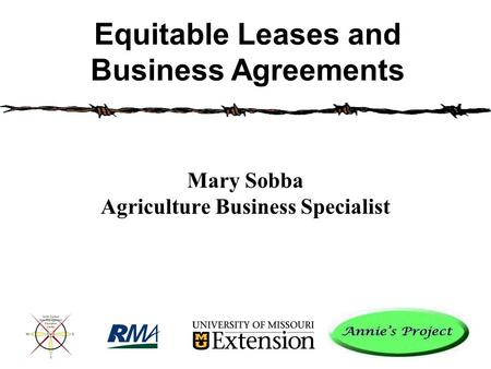 Mary Sobba Agriculture Business Specialist Equitable Leases and Business Agreements.