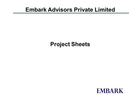 Embark Advisors Private Limited Project Sheets. Strategic advisory to Metro Vision Group for its land bank Client: Metro Vision Infra Developers Ltd.,