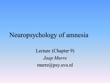 Neuropsychology of amnesia