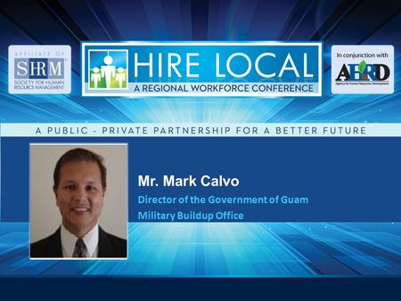 Mr. Mark Calvo Director of the Government of Guam Military Buildup Office.