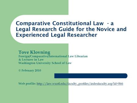Tove Klovning Foreign/Comparative/International Law Librarian & Lecturer in Law Washington University School of Law © February 2010 Web profile: