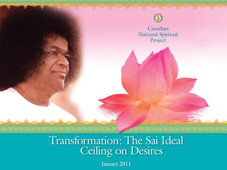 "The Sai Ideal – Ceiling on Desires ""Man is the embodiment of divine consciousness. Only when he is pure, he can experience that consciousness. Through."