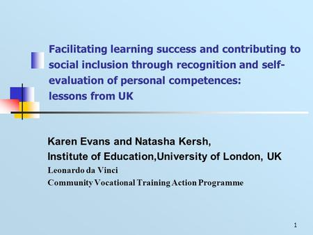 1 Facilitating learning success and contributing to social inclusion through recognition and self- evaluation of personal competences: lessons from UK.