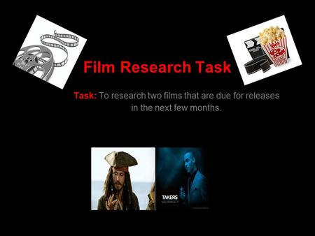 Film Research Task Task: To research two films that are due for releases in the next few months.
