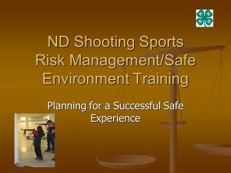 ND Shooting Sports Risk Management/Safe Environment Training Planning for a Successful Safe Experience.