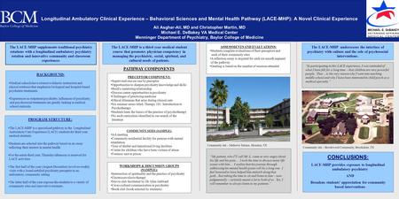 Longitudinal Ambulatory Clinical Experience – Behavioral Sciences and Mental Health Pathway (LACE-MHP): A Novel Clinical Experience Ali Asghar-Ali, MD.