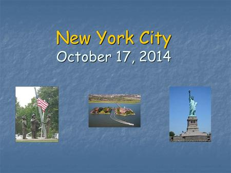 New York City October 17, 2014. Itinerary 5:30amArrive MARKET BASKET. 5:45amDepart for New York. Breakfast stop enroute. 11:00amArrive in New York. Students.