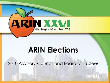 ARIN Elections 2010 Advisory Council and Board of Trustees.