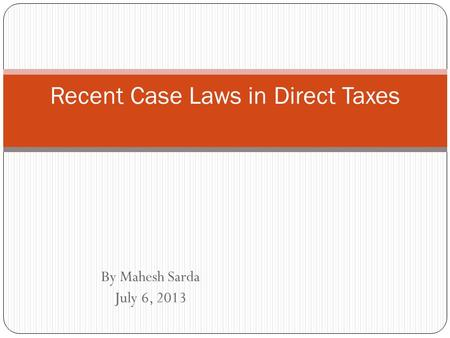 Recent Case Laws <strong>in</strong> Direct Taxes