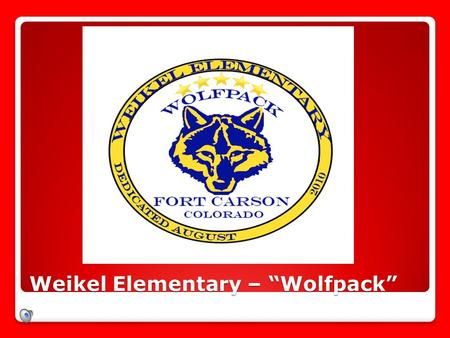 "Weikel Elementary – ""Wolfpack"" MISSION: staff  To provide not only the mechanics of learning, but the hearts that care for children as they embark on."