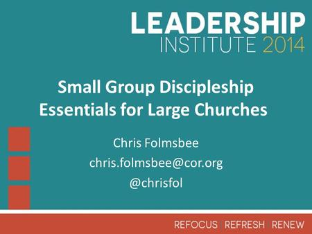 Small Group Discipleship Essentials for Large Churches Chris