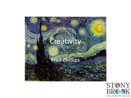 Creativity Fred Phillips. Creativity in Organizations There is creativity… – … in improving existing products & processes – … in inventing new products.
