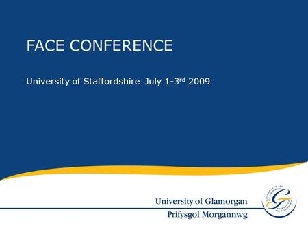 University of Staffordshire July 1-3 rd 2009 FACE CONFERENCE.