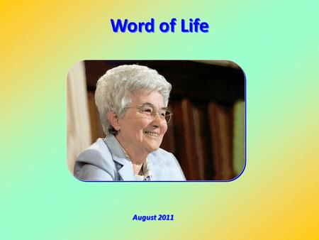 Word of Life August 2011 Behold, I come to do your will. (Heb 10:9) Behold, I come to do your will. (Heb 10:9) ).