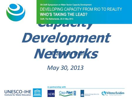 Capacity Development Networks May 30, 2013 Damian Indij.