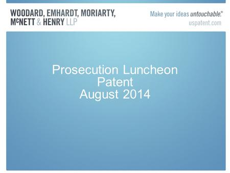 Prosecution Luncheon Patent August 2014. Patent Office News PTAB Paralegal Telework Issues –Inspect Generals report: Waste and Mismanagement at the Patent.