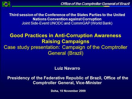 Office of the Comptroller General of Brazil Third session of the Conference of the States Parties to the United Nations Convention against Corruption Joint.