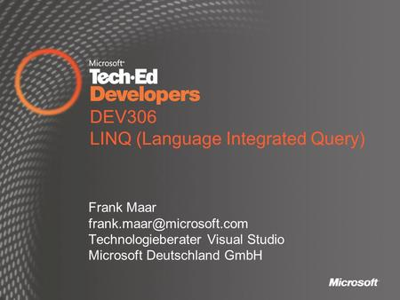 DEV306 LINQ (Language Integrated Query)