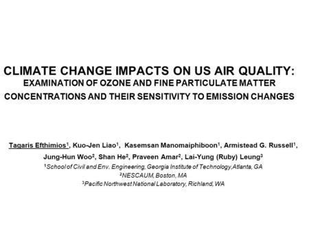 CLIMATE CHANGE IMPACTS ON US AIR QUALITY: EXAMINATION OF OZONE AND FINE PARTICULATE MATTER CONCENTRATIONS AND THEIR SENSITIVITY TO EMISSION CHANGES Tagaris.