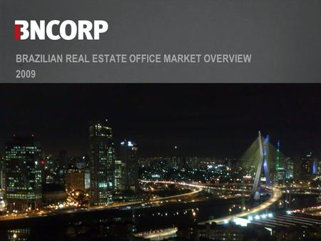BRAZILIAN REAL ESTATE OFFICE MARKET OVERVIEW 2009.