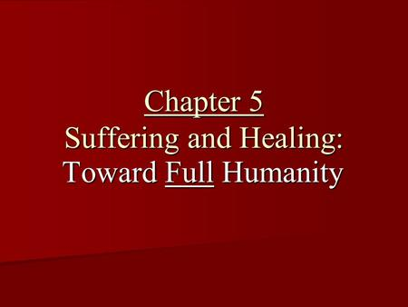 Chapter 5 Suffering and Healing: Toward Full Humanity.