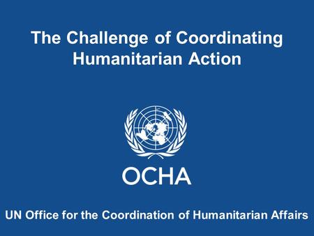 The Challenge of Coordinating Humanitarian Action