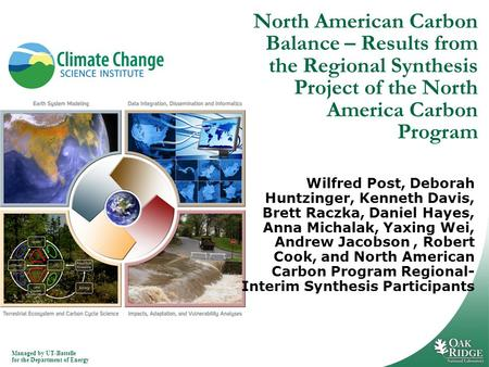 Managed by UT-Battelle for the Department of Energy North American Carbon Balance – Results from the Regional Synthesis Project of the North America Carbon.