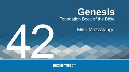 Foundation Book of the Bible Mike Mazzalongo Genesis 42.