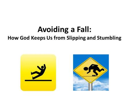 Avoiding a Fall: How God Keeps Us from Slipping and Stumbling.