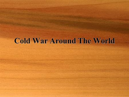 Cold War Around The World. Main Idea  The Cold War superpowers supported opposing sides in Latin America and Middle Eastern conflicts.