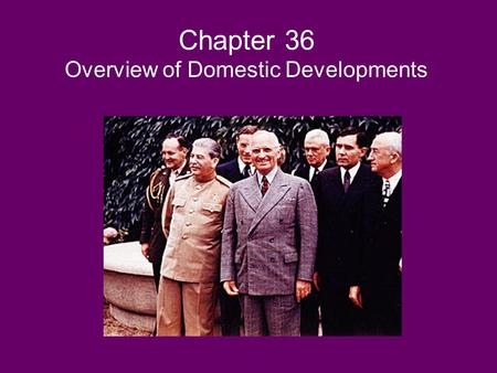 Chapter 36 Overview of Domestic Developments. GI Bill (1944) The Servicemen's Readjustment Act benefits included: money for college or job training loans.