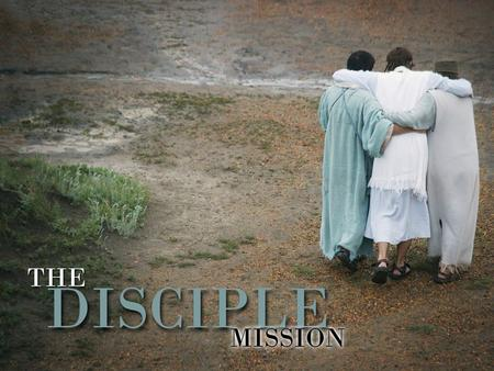 "1. The Mission  The prayer for his disciple describes a disciple  This is the disciple mission: o Vs.18. ""As you sent me into the world, I have."